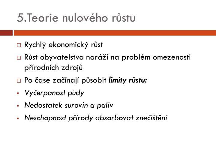 5.Teorie nulového růstu