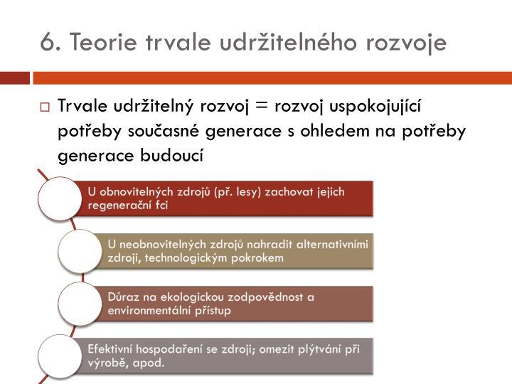 6. Teorie trvale udržitelného rozvoje