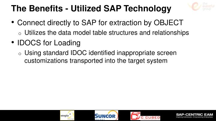 The Benefits - Utilized SAP Technology