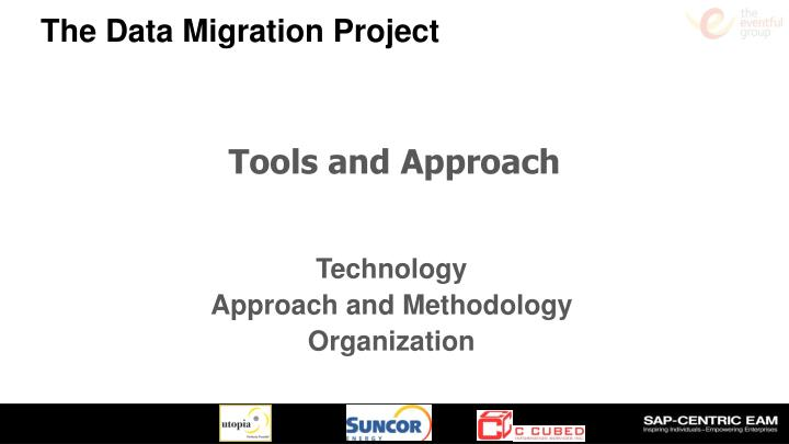 Tools and Approach