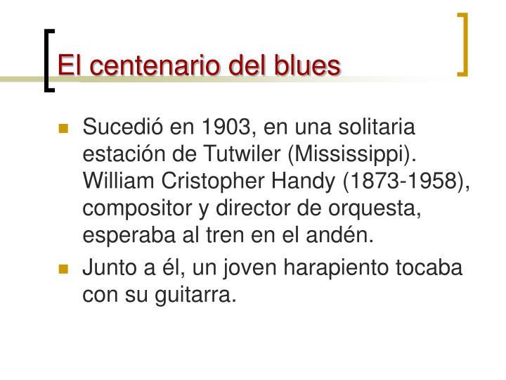 El centenario del blues