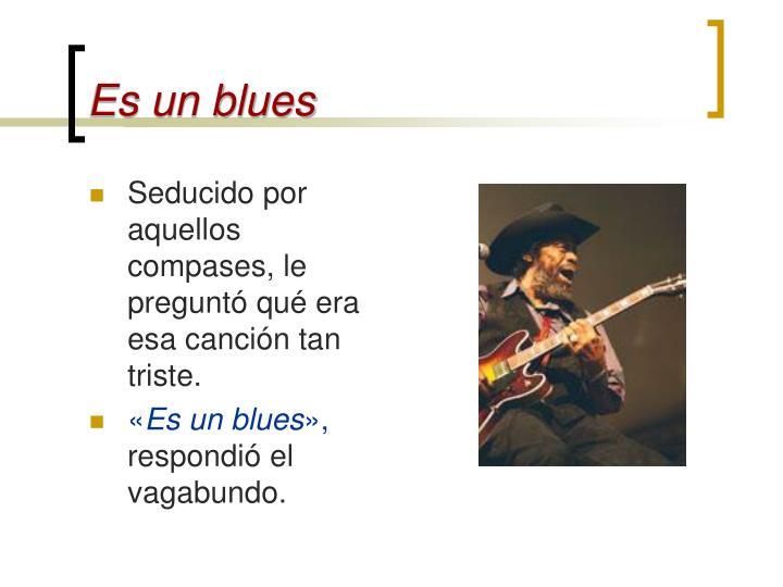 Es un blues