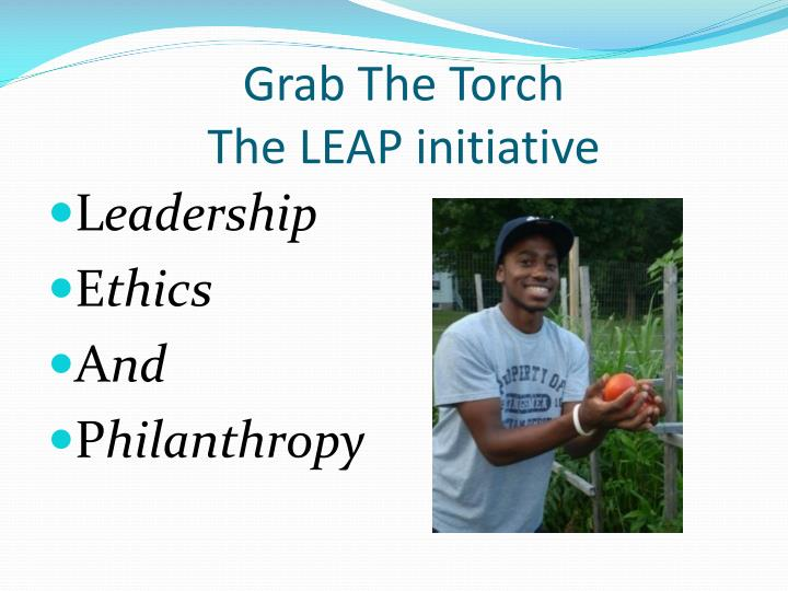 Grab the torch the leap initiative