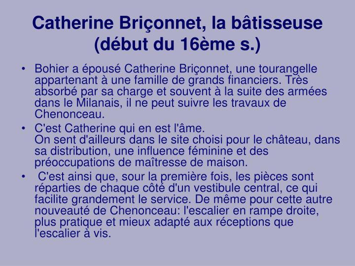 Catherine Briçonnet, la bâtisseuse (début du 16ème s.)