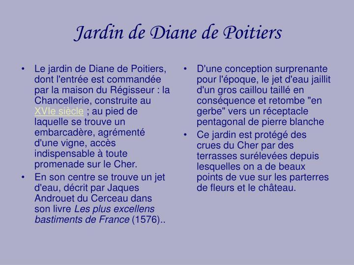 Le jardin de Diane de Poitiers, dont l'entrée est commandée par la maison du Régisseur: la Chancellerie, construite au