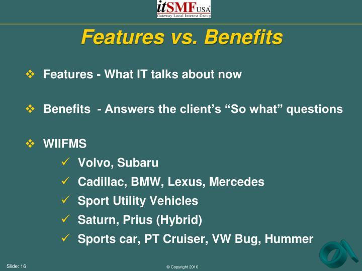 Features vs. Benefits