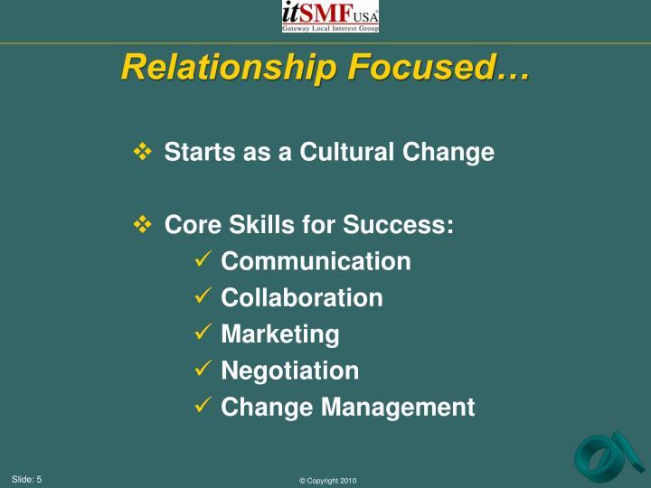 Relationship Focused…