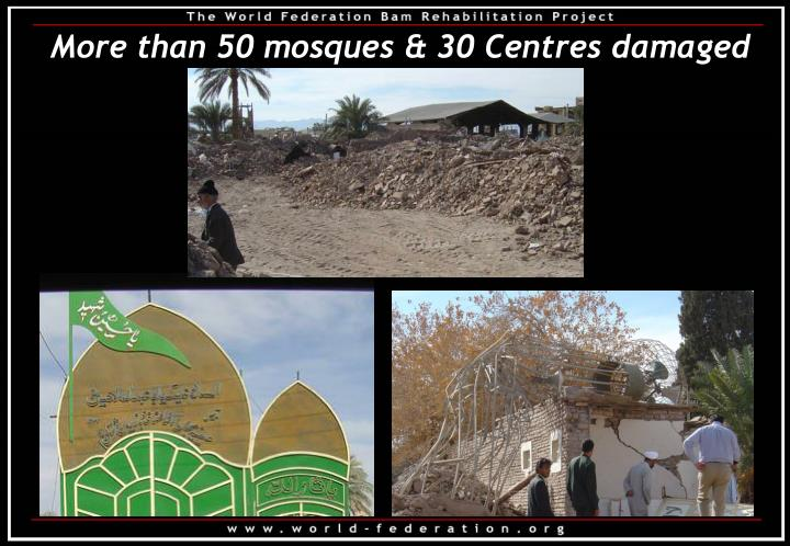 More than 50 mosques & 30 Centres damaged