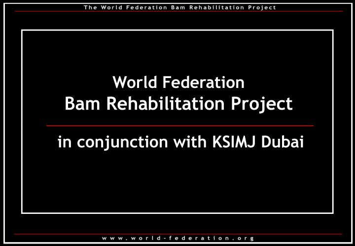 World federation bam rehabilitation project in conjunction with ksimj dubai