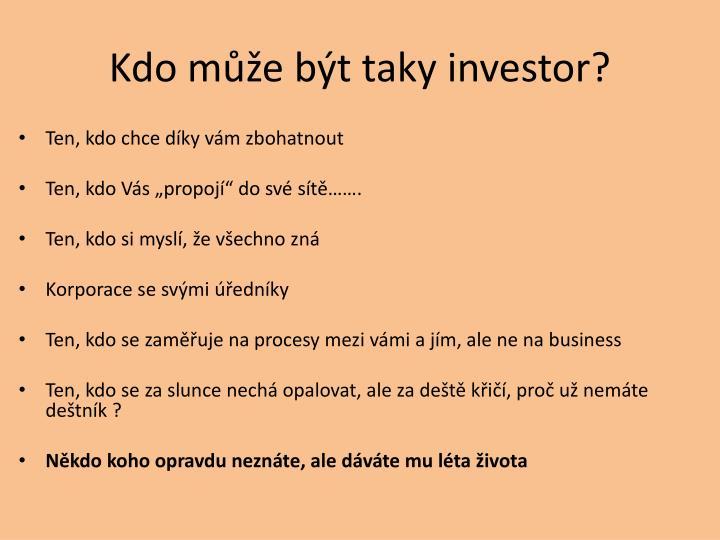 Kdo může být taky investor?