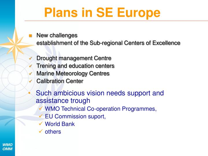 Plans in SE Europe
