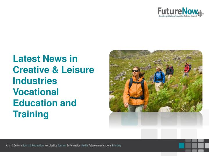 Latest News in Creative & Leisure Industries Vocational Education and Training