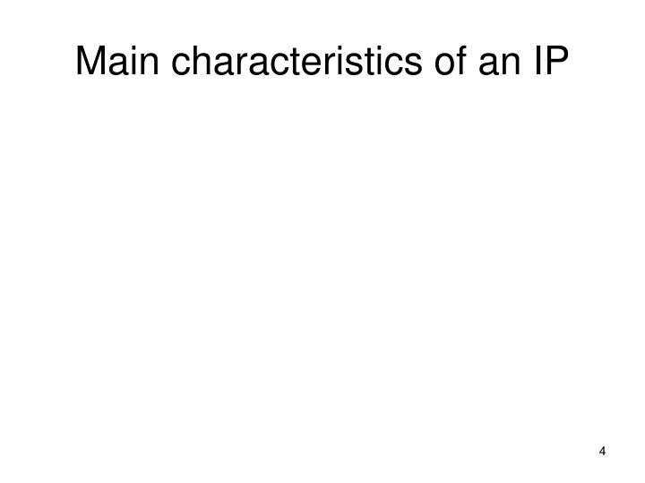 Main characteristics of an IP