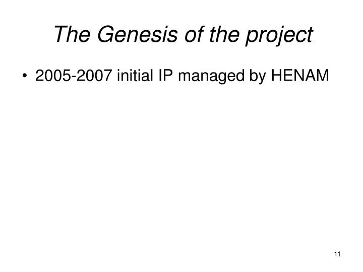 The Genesis of the project