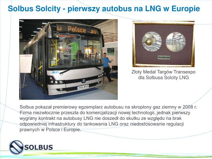 Solbus Solcity - pierwszy autobus na LNG w Europie
