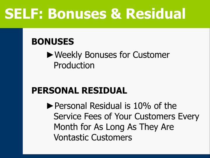 SELF: Bonuses & Residual