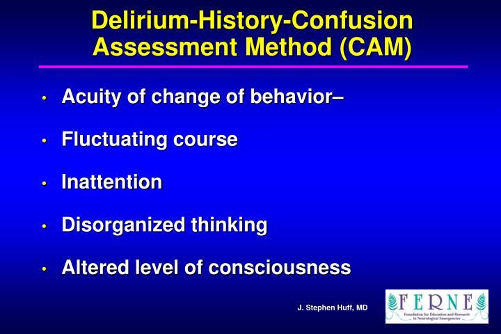 Delirium-History-Confusion Assessment Method (CAM)
