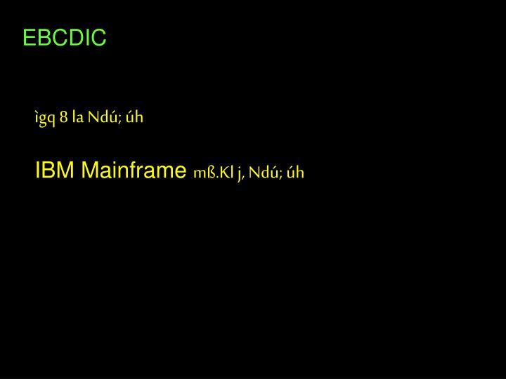 EBCDIC