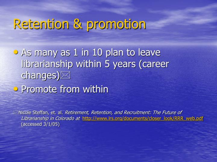 Retention & promotion