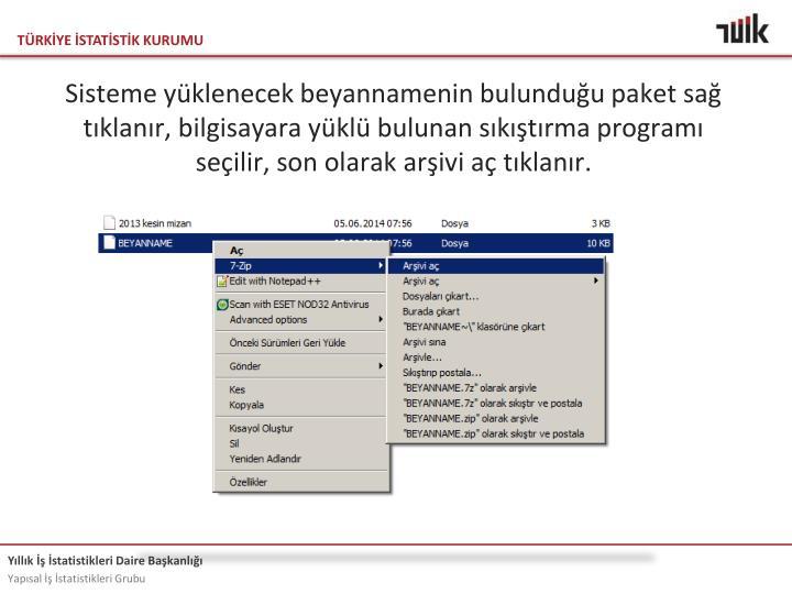 Sisteme yklenecek beyannamenin bulunduu paket sa tklanr, bilgisayara ykl bulunan sktrma program seilir, son olarak arivi a tklanr.