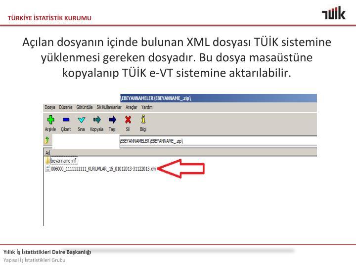 Alan dosyann iinde bulunan XML dosyas TK sistemine yklenmesi gereken dosyadr. Bu dosya masastne kopyalanp TK e-VT sistemine aktarlabilir.