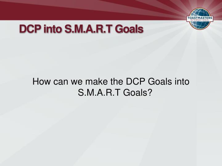 DCP into S.M.A.R.T Goals