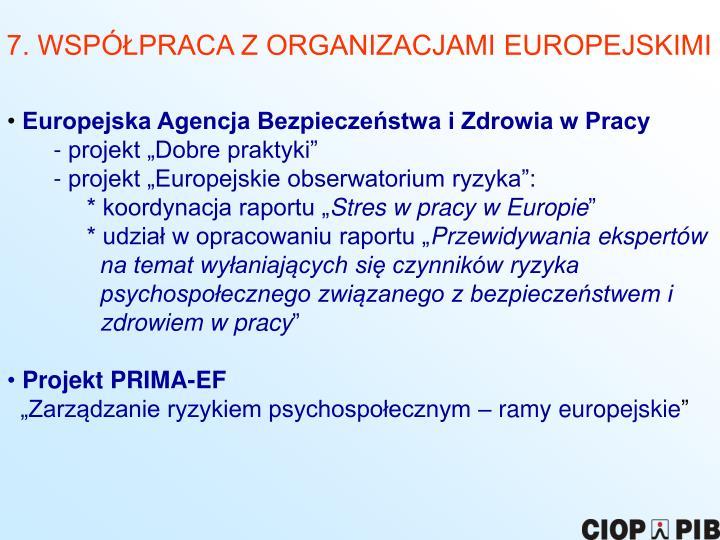7. WSPÓŁPRACA Z ORGANIZACJAMI EUROPEJSKIMI