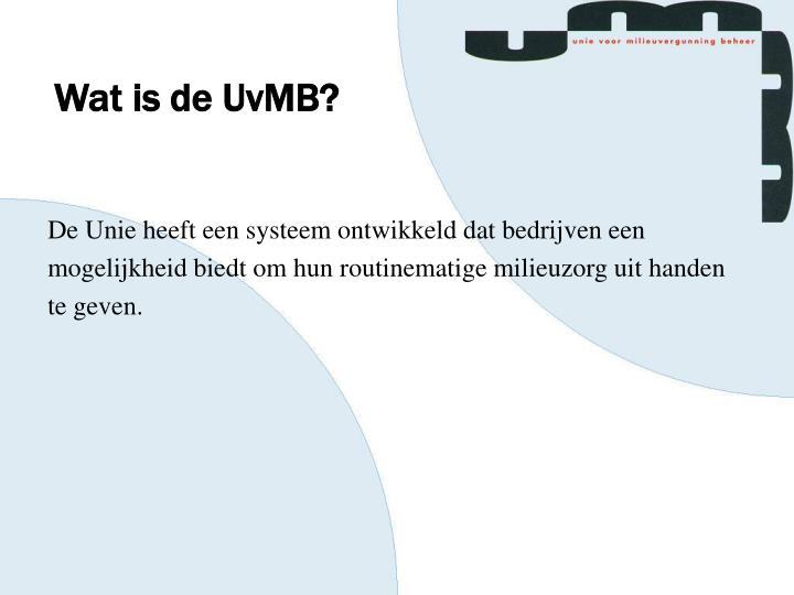 Wat is de UvMB?
