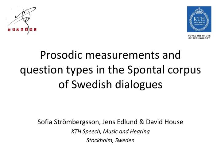 sofia str mbergsson jens edlund david house kth speech music and hearing stockholm sweden