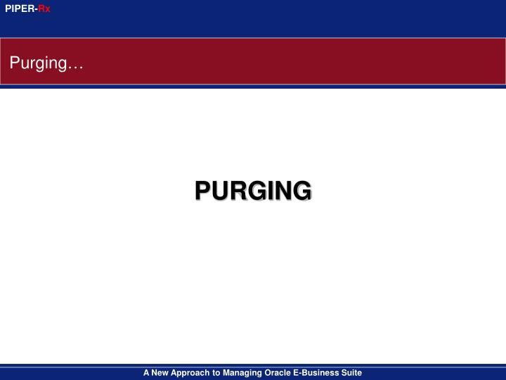 Purging…