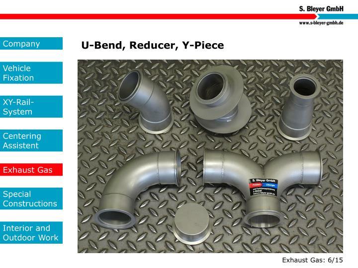 U-Bend, Reducer, Y-Piece