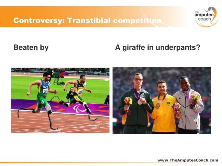 Controversy: Transtibial competition