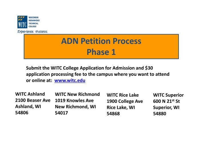 Submit the WITC College Application for Admission and $30 application processing fee to the campus where you want to attend