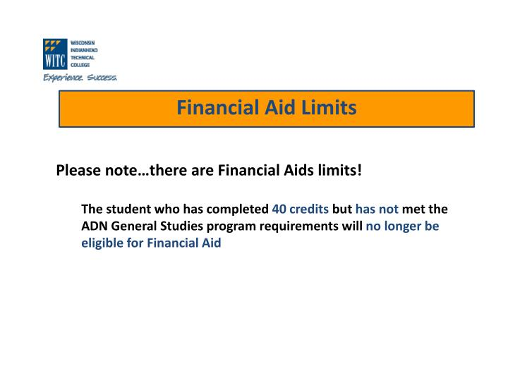Please note…there are Financial Aids limits!