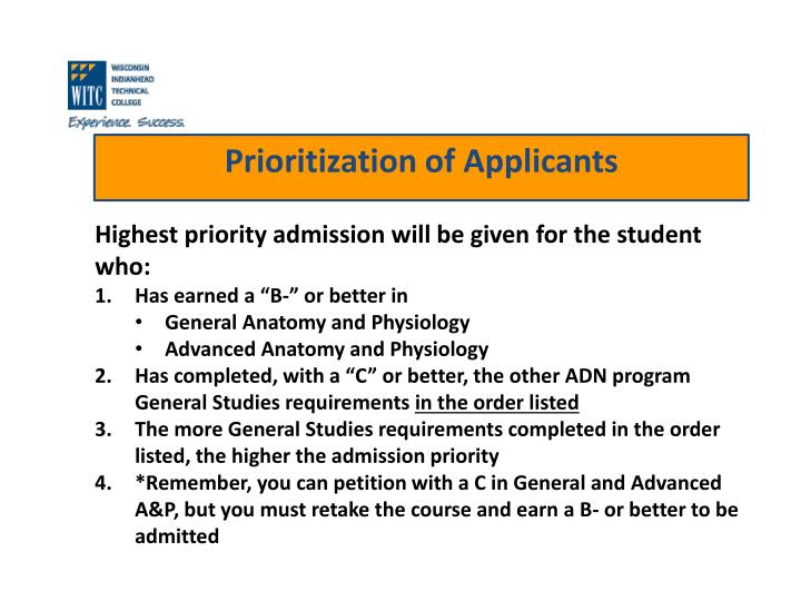 Highest priority admission will be given for the student who: