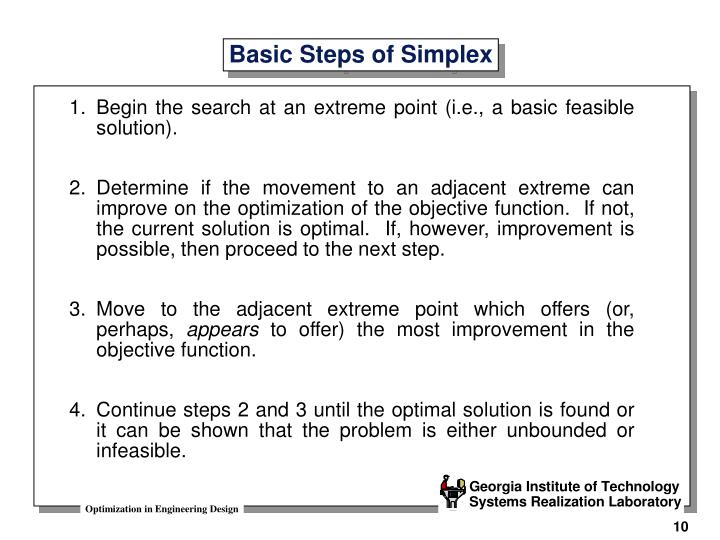 1.	Begin the search at an extreme point (i.e., a basic feasible solution).