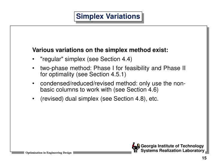 Various variations on the simplex method exist: