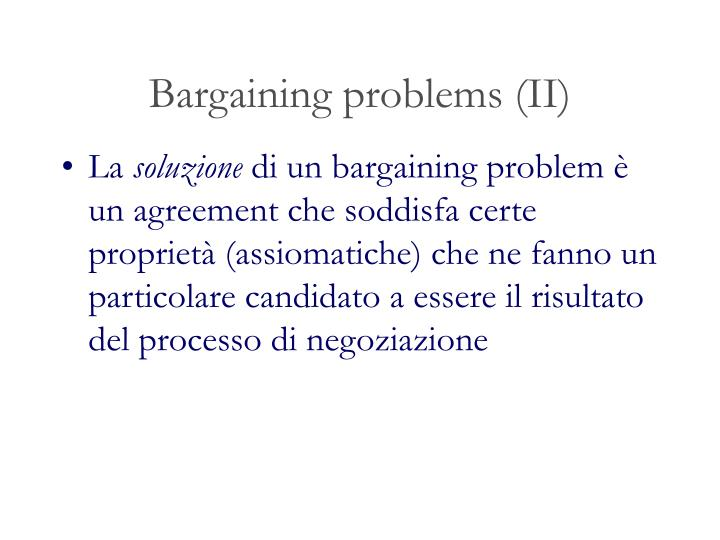 Bargaining problems (II)