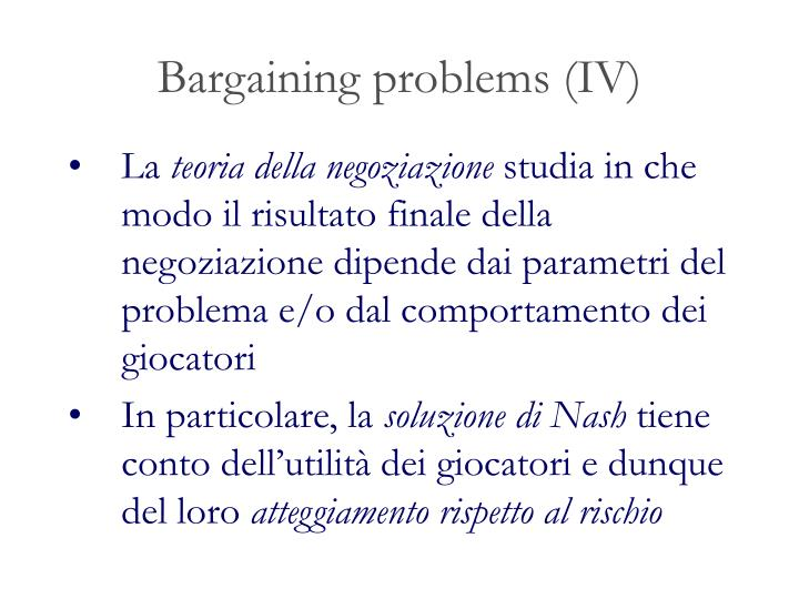Bargaining problems (IV)