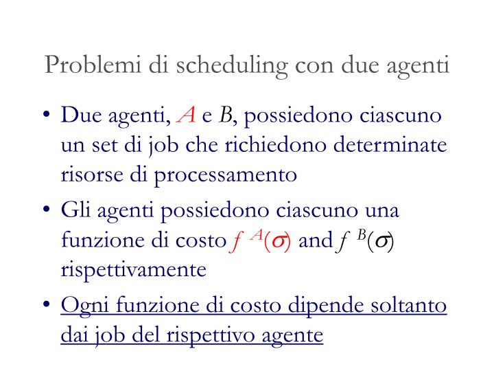 Problemi di scheduling con due agenti