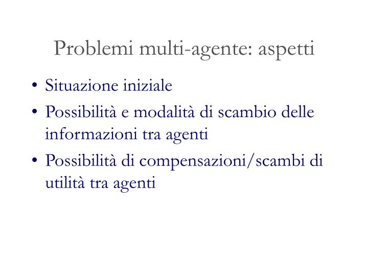 Problemi multi-agente: aspetti