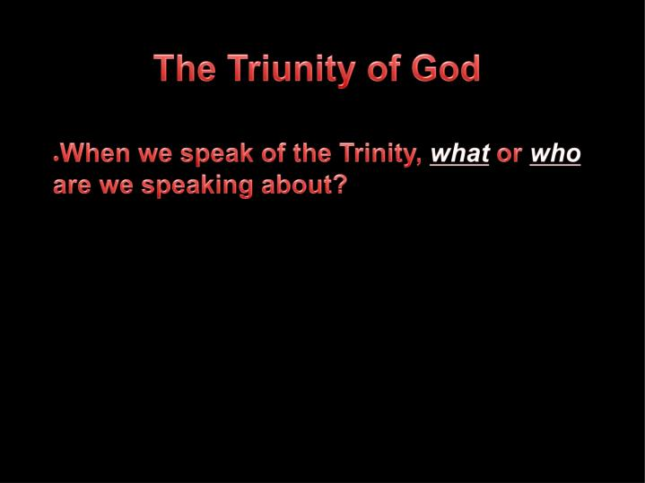 The triunity of god