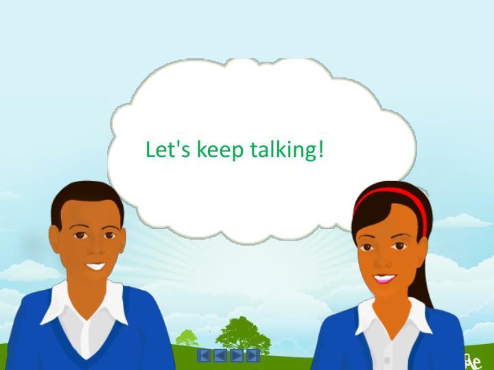 Let's keep talking!