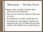 motivation the key factor