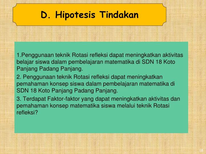 D. Hipotesis Tindakan