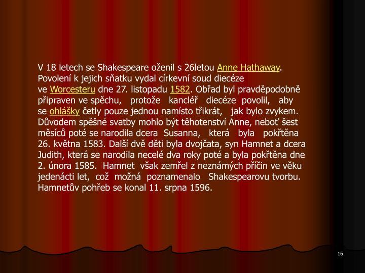 V 18letech se Shakespeare oženil s26letou