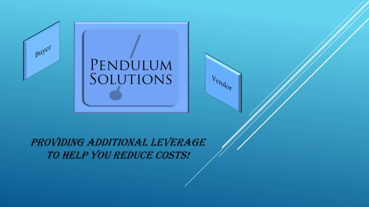 Providing additional leverage to help you reduce costs