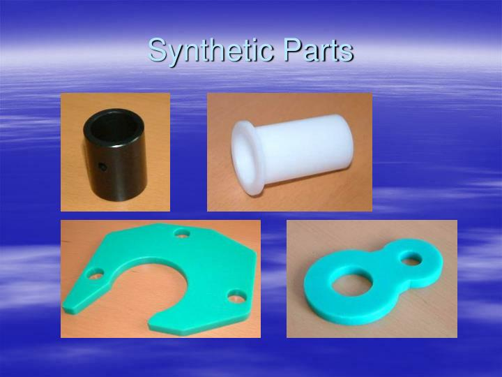 Synthetic Parts