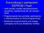 komunikacja z pami ciami eeprom i flash