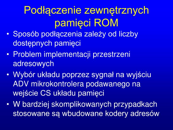 Podłączenie zewnętrznych pamięci ROM